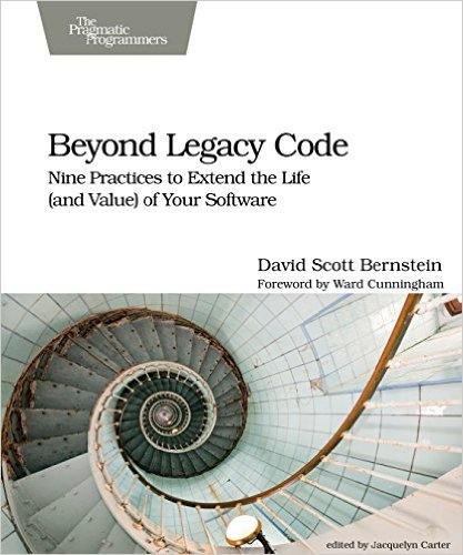 eyond Legacy Code: Nine Practices to Extend the Life